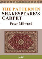 THE PATTERN IN SHAKESPEARE'S CARPET - Peter Milward