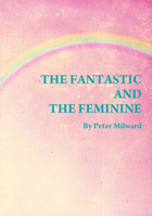 THE FANTASTIC AND THE FEMININE - Peter Milward