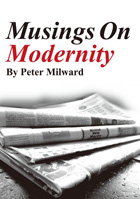 MUSINGS ON MODERNITY - Peter Milward