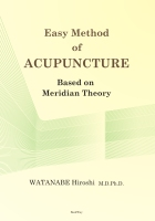 Easy Method Of ACUPUNCTURE Based On Meridian Theory - WATANABE Hiroshi  M.D.Ph.D.