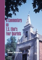 A Commentary on T.S. ELIOT'S FOUR QUARTETS - Peter Milward