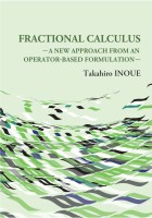 Fractional Calculus: A New Approach from an Operator-Based Formulation - Takahiro INOUE