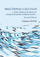 Fractional Calculus (Second Edition): A New Approach from an Operator-Based Formulation - Takahiro INOUE