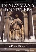 IN NEWMAN'S FOOTSTEPS - Peter Milward