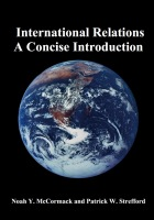 International Relations: A Concise Introduction - Noah Y. McCormack and Patrick W. Strefford