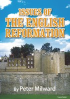 ISSUES OF THE ENGLISH REFORMATION - Peter Milward