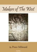 MAKERS OF THE WEST - Peter Milward