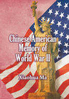 Chinese American Memory of World War II - Xiaohua Ma