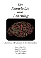 On Knowledge and Learning: A concise introduction to the humanities - Russell Garofalo, Masahiko Iguchi, Patrick Strefford, Noah McCormack