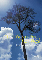 THAT WAS A YEAR THAT WAS ! - Peter Milward