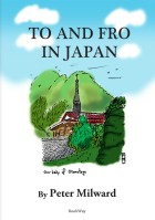 TO AND FRO IN JAPAN - Peter Milward