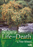 THE SECRET OF LIFE AND DEATH - Peter Milward