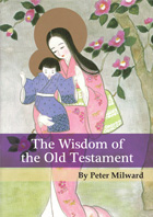 THE WISDOM OF THE OLD TESTAMENT - Peter Milward